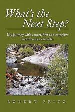What's the Next Step?: My Journey with Cancer as a Caregiver and Then -ExLibrary