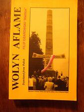 SIGNED  Wolyn Aflame by Filip Ozarowski  WW II  Polish Resistance