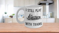 Funny Tea/Coffee Mug For Engineers, Train Drivers, Guards etc - I Still Play Wit