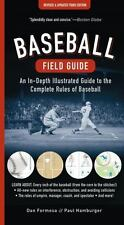 Baseball Field Guide: An In-Depth Illustrated Guide to the Complete Rules of Ba
