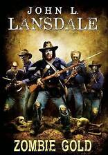 Zombie Gold by Lansdale, John L. -Hcover