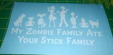 My Zombie Family Ate Your Stick Family - Vinyl Decal for Car, Truck, or Jeep