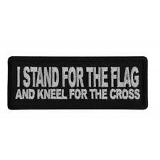 I STAND FOR THE FLAG AND KNEEL FOR THE CROSS - IRON or SEW ON PATCH