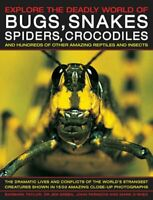 Explore the Deadly World of Bugs, Snakes, Spiders, Crocodiles:... by Mark O'Shea