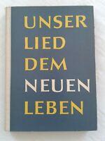 Unser Lied dem neuen Leben, Liederbuch Klasse 9 bis 12 EOS, Volk und Wissen 1963