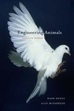 Engineering Animals: How Life Works by Denny, Mark, McFadzean, Alan