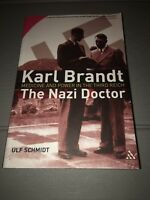 Karl Brandt - The Nazi Doctor : Medicine and Power in the Third Reich Ulf Book