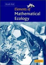 Elements of Mathematical Ecology: By Kot, Mark