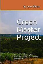 Green Master Project : Generador de Empleo y Respuesta a Las Necesidades Del...