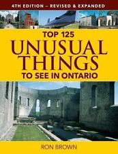 Top 125 Unusual Things to See in Ontario-ExLibrary