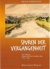 Fresia Barrentios: Spuren der Vergangenheit. Eine Chilenin in Dresden 1972-82