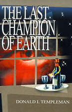 NEW The Last Champion of Earth by Donald I. Templeman