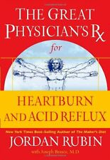 The Great Physicians Rx for Heartburn and Acid Re
