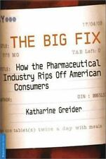 The Big Fix: How The Pharmaceutical Industry Rips Off American Consumers Public