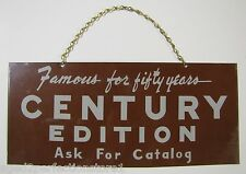 Old CENTURY EDITION CATALOG Sign 'Famous for Fifty Years' old metal chain hanger