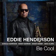EDDIE HENDERSON - BE COOL   CD NEUF