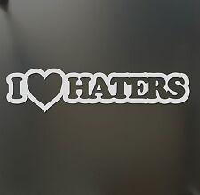I heart love haters sticker Funny turbo JDM Drift Honda lowered car window