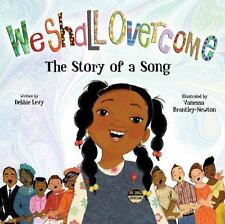 We Shall Overcome  The Story of a Song Debbie Levy Hardcover African American