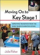 Moving On to Key Stage 1: Improving Transition from the Early Years Foundation …