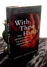 With These Hands The Hidden World of Migrant Farmworkers by Rothenberg HC DJ 1st