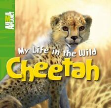 My Life in the Wild: Cheetah - VeryGood - Whitfield, Prof. Phil - Hardcover
