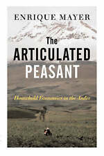 NEW The Articulated Peasant: Household Economies In The Andes by Enrique Mayer