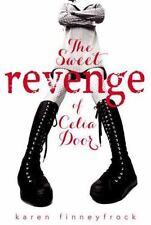 The Sweet Revenge of Celia Door by Karen Finneyfrock (2013, Hardcover) 1ST NEW