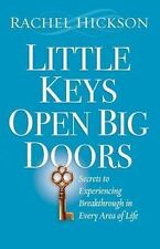 Little Keys Open Big Doors: Secrets to Experiencing Breakthrough in Every Area o