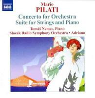 MARIO PILATI: CONCERTO FOR ORCHESTRA; SUITE FOR STRINGS AND PIANO NEW CD