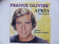 45 Tours FRANCK OLIVIER Après (my prayer) , quand j'écoute Chopin 8646
