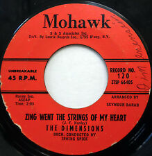 The DIMENSIONS 45 Zing Went The Strings Of My Heart MOHAWK lbl DOO WOP e4680