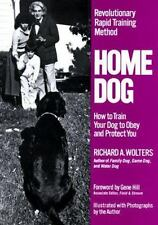 Home Dog: Revolutionary Rapid Training Method: How to Train Your Dog to Obey and