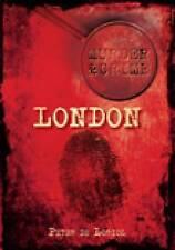 Murder & Crime in London - New Book Loriol, Peter de