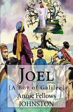 Joel : [a Boy of Galilee] by Annie Johnston (2016, Paperback)