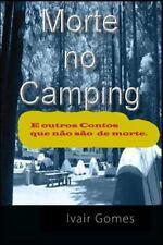 Morte No Camping e Outros Contos Que Não São de Morte by Ivair Gomes (2015,...