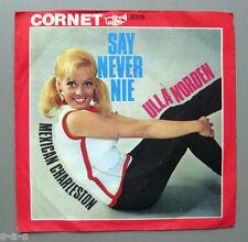"Ulla Norden - Say Never Nie / Mexican Charleston  CORNET 7"" Single"