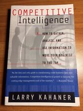 Competitive Intelligence: How to Gather, Analyze, and Use Information to Move Yo