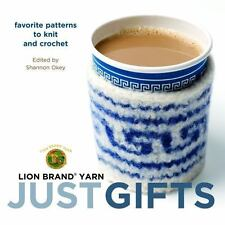 Lion Brand Yarn: Just Gifts: Favorite Patterns to Knit and Crochet, Lion Brand,