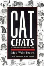 Cat Chats : A Collection of Whimsical Cat Tales by May Wale Brown (2002, Paperba