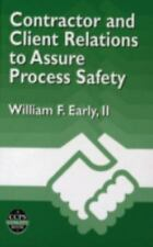 A CCPS Concept Book: Contractor and Client Relations to Assure Process Safety...