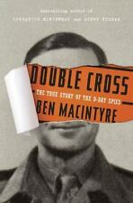 Double Cross : The True Story of the D-Day Spies by Ben Macintyre