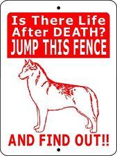 """Siberian Husky Dog Sign Life After Death12"""" X 9"""" V2204"""