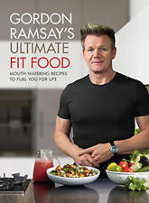 Gordon Ramsay Ultimate Fit Food RECIPES TO FUEL YOUR LIFE - HEALTH FITNESS DIET