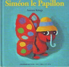 Siméon Le Papillon * Drôles de petites bêtes * Antoon KRÏNGS * album rigide