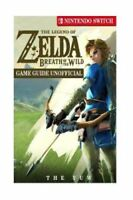 The Legend of Zelda Breath of the Wild Nintendo Switch Game Guide Unofficial...