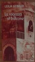 La ragazza al balcone - Leila Sebbar -Mondadori,1999 - A