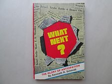 WHAT NEXT? The Glory of Anticipation BY KENNETH R. SCHMIDT 1979 pb NEW HOPE