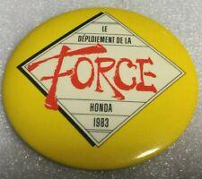 Vintage Promo Button Pinback HONDA QUEBEC Macaron LE DEPLOIEMENT DE LA FORCE 83