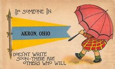 """""""If Someone in"""" Akron Ohio~Doesn't Write~Someone Else Will~1914 Pennant Postcard"""