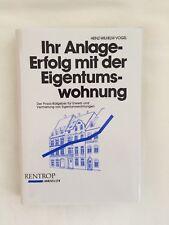 Erfolg mit der Eigentumswohnung - Autor: Rechtsanwalt Heinz-Wilhelm Vogel